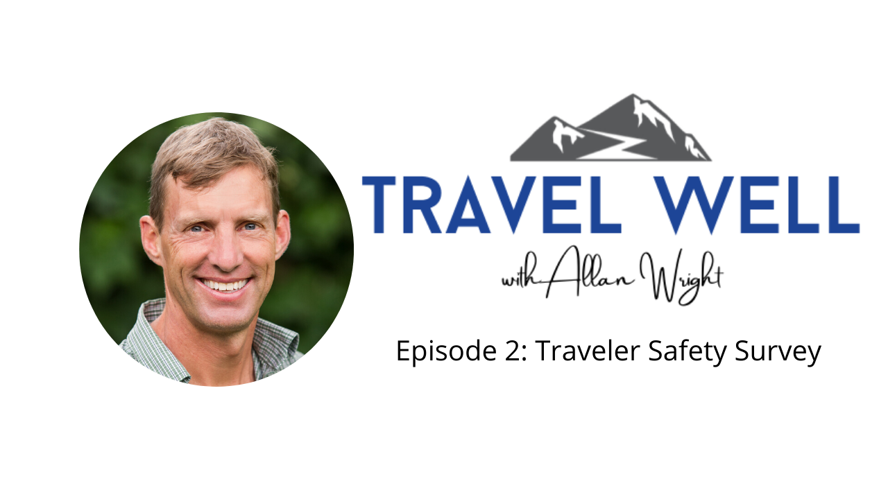 Travel Well With Allan - Traveler Safety Survey